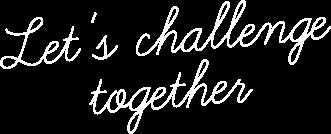 Lets challenge together